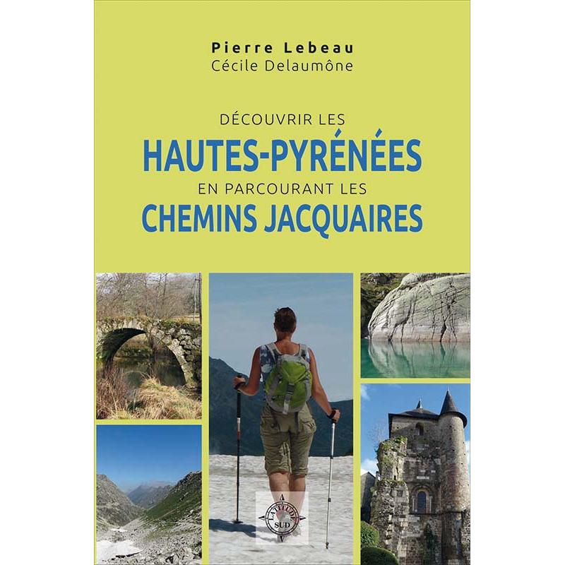 Découvrir les Hautes-Pyrénées en parcourant les Chemins Jacquaires