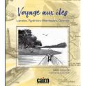Voyage aux iles: Landes, Pyrénées-Atlantiques, Gironde