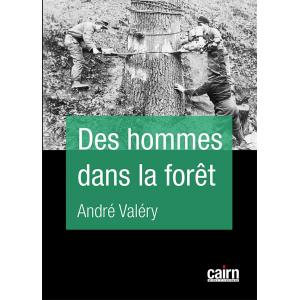 Des hommes dans la forêt