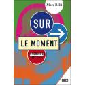 Sur le moment, Marc Belit, culture Pau Tarbes Bearn