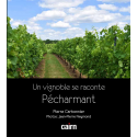 Un vignoble se raconte: Le pécharmant